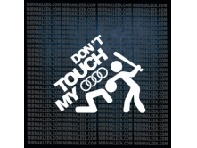 Dont touch my Audi (14 cm) арт.1579